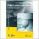 Fabrication additive métallique - Les fondamentaux