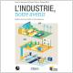 L'industrie, notre avenir - couverture de l'ouvrage