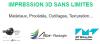 Impression 3D sans limites