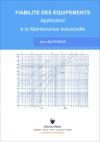 """Couverture de l'ouvrage """"Fiabilité des équipements : Application à la maintenance industrielle"""""""