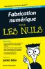 La Fabrication Numérique pour les Nuls